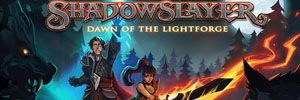 Shadowslayer: Dawn of the Lightforge